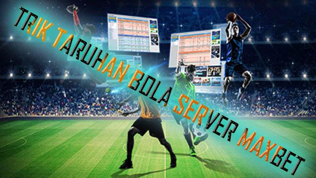 Benefit Bergabung Dengan Agen Bola Maxbet Indonesia ...