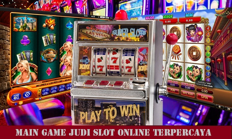 Main Game Judi Slot Online Terpercaya